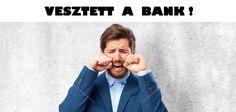 VESZTETT A BANK! DEVIZAHITEL-VALÓTLAN KÖVETELÉSÖSSZEG.