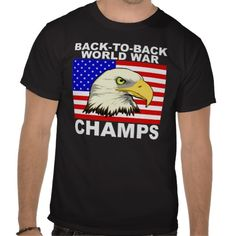 USA:  Back to Back World War Champs T Shirts