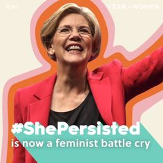 #YearinWomen: After Senate Majority Leader Mitch McConnell silenced Senator Elizabeth Warren during an important speech, her story and the hashtag #ShePersisted immediately became a rallying cry for feminists.