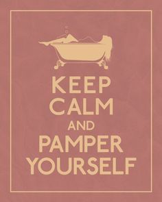 Everyone needs a little pampering from time to time