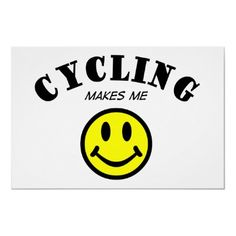 Cycling Makes Me Smile..yes it does