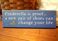 Cinderella is Proof New Shoes Wood Sign Painted by CountryWorkshop, $11.00