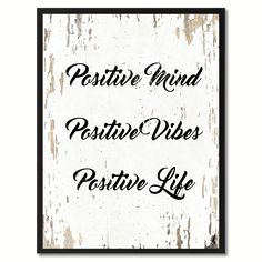 Positive Mind Positive Vibes Positive Life Inspirational Quote Saying Gift Ideas Home Décor Wall Art