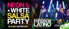 Neon & White Salsa Party | Euroson Latino 2015 | Jueves 25 de Junio 2015 | Centro de Convenciones de Puebla – 21:00 hrs | Final Campeonatos: Salsa Parejas Pro Am y Salsa Grupos Pro