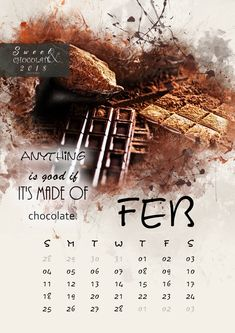February- Anything is good if it's made of chocolate