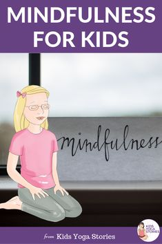 """What is """"mindfulness""""? And how we teach kids to be mindful."""