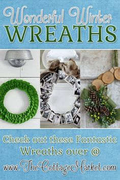 DIY Wreaths with many cute wreath projects and links to the tutorials for each one.  Love it!!!!   - Wonderful Winter Wreath Projects - The Cottage Market