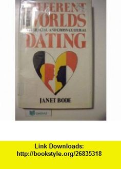 Different Worlds Interracial and Cross-Cultural Dating (9780531106631) Janet Bode , ISBN-10: 0531106632  , ISBN-13: 978-0531106631 ,  , tutorials , pdf , ebook , torrent , downloads , rapidshare , filesonic , hotfile , megaupload , fileserve