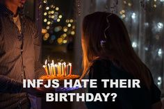Do you hate celebrating your birthday? Many INFJs do, and there are a few surprising reasons for this. Find out why an INFJ birthday is often bittersweet.