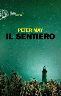 Peter May, Il sentiero, Stile libero Big - DISPONIBILE ANCHE IN EBOOK