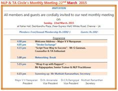 NLP and TA Circle meet at Chennai on 22nd March2015 NLP (Neuro Linguistic programming) and TA (Transactional Analysis) Circle invites you to two value laden sessions - preceded by Stroke Exchange and interspersed with Chai on 22nd March 2015 between 4 and 6.30pm at Nahar Hall, Deshbandhu Plaza, Whites Road, Royapettah, Chennai - 600014. 1)…