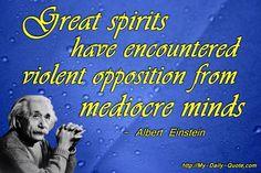 Great spirits have encountered... #quotes #inspiration #alberteinstein #dailyquote