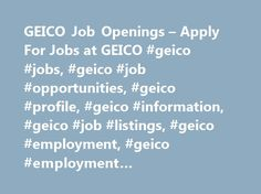 GEICO Job Openings – Apply For Jobs at GEICO #geico #jobs, #geico #job #opportunities, #geico #profile, #geico #information, #geico #job #listings, #geico #employment, #geico #employment #opportunities, #geico #work http://sierra-leone.nef2.com/geico-job-openings-apply-for-jobs-at-geico-geico-jobs-geico-job-opportunities-geico-profile-geico-information-geico-job-listings-geico-employment-geico-employment-opportunitie/  # GEICO Jobs Careers GEICO Company Information GEICO Overview GEICO, or…
