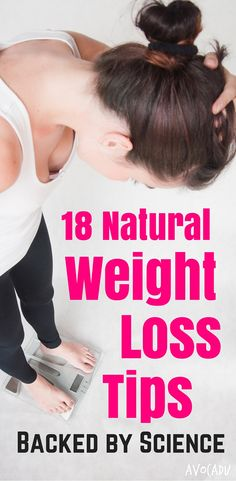 These 18 natural weight loss tips include healthy food, fitness, and diet tips…