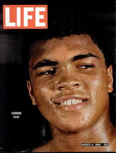 Life, March 6, 1964.   On the cover: Cassius Clay (aka Muhammad Ali)