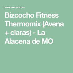 Bizcocho Fitness Thermomix (Avena + claras) - La Alacena de MO