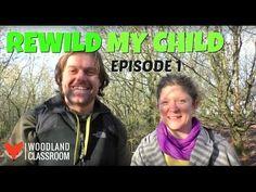 Rewild My Child - Episode 1 - YouTube