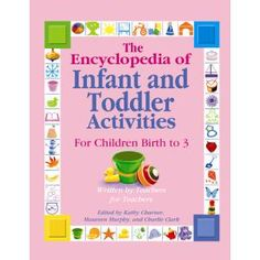 Over 300 activities just for infants, toddlers, and twos!