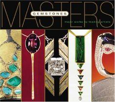 Masters: Gemstones: Major Works by Leading Jewelers by Lark,http://www.amazon.com/dp/1579908322/ref=cm_sw_r_pi_dp_qZtwsb0KDEHE4K56