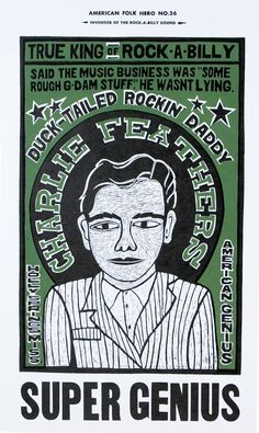 Charlie Feathers, Super Genius, Inventor of the Rockabilly Sound Art Poster