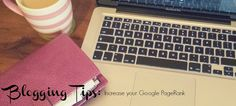 BLOGGING TIPS: Increase your Google PageRank | Fizzy Peaches