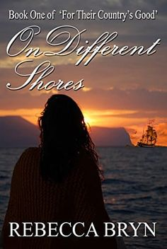 On Different Shores (For Their Country's Good Book 1) by Rebecca Bryn