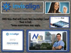Want a FREE iPad?  Receive a FREE iPad with Invisalign at Modern Aesthetics Dental Centre  Call and make an appointment today!  281-516-7100