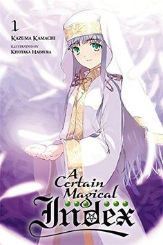 A Certain Magical Index, Vol. 1 - light novel by Kazuma Kamachi. A certain unlikely hero... Touma Kamijou has the worst luck imaginable... Sure he's a citizen of Academy City, a scientific marvel of the modern world where superhuman abilities are artificially cultivated and commonplace, but when it comes to paranormal talent, Kamijou's been classified a Level Zero-a loser, basically. Oh, he does have one trick up his sleeve (literally), but even that's more trouble than it's worth. When...