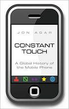 Constant touch : a global history of the mobile phone @ 384.53 Ag1 2013