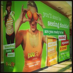 Boost Juice Bars Trafford Centre Hoarding.    Are you ready to be sucked squeeze & loved twice as much?
