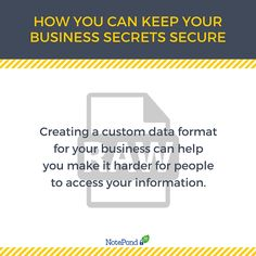 One way to keep your business secure is to create custom data format for your business.