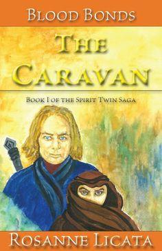 Blood Bonds: The Caravan Book I of the Spirit Twin Saga by Rosanne Licata, http://www.amazon.com/dp/B008BBUKTQ/ref=cm_sw_r_pi_dp_R5Geqb0CWV7NN