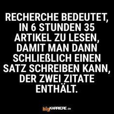 #stuttgart #mannheim #trier #köln #mainz #ludwigshafen #koblenz #recherche #internet #bücher #stunden #artikel #lesen #uni #schule #studium #satz #zitate #nervig #aufwand #haha #witzig #sprüche #spruch #fun #lol Uni, Haha, Internet, Mainz, Trier, Mannheim, Simple Sentences, Stuttgart