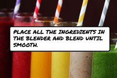 #Place all the ingredients in the blender and blend until smooth.