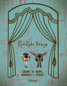 Ronaldo Fraga - Caderno de Roupas, Memórias e Croquis - 2ª Ed. 2015