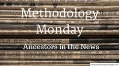 Carolina Girl Genealogy: Methodology Monday~Ancestors in the News What can you discover? #genealogy #familyhistory #newspapers #methodology