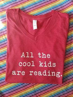 Your place to buy and sell all things handmade - Quote Shirts Fashion - Ideas of Quote Shirts Fashion - All the Cool Kids are Reading. Quotes For Book Lovers, Book Lovers Gifts, Funny Shirt Sayings, Shirts With Sayings, Librarian Style, Librarian Humor, Teacher Humor, Book Shirts, Quote Shirts