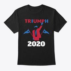 2020 Trump Triumph Products from IN SHIRT DESIGN   Teespring Bright Ideas, Shirt Designs, Mens Tops, T Shirt, Products, Fashion, Supreme T Shirt, Moda, Tee Shirt