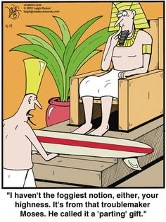 """Moses sent a parting gift to Pharaoh... - """"Rubes"""" by Leigh Rubin; 5/14/15"""