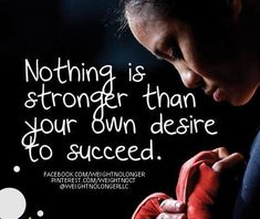 WNL Morning Motivation: you desire success in this journey to health, than your desire will be stronger than anything else. Ideal Protein, Stronger Than You, Stay Focused, Health Goals, Journey, Success, Weight Loss, Sayings, Quotes