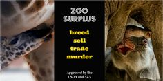 HELP STOP CRUELTY to Animals in Aquariums, Zoos, Circuses, and  Puppy Mills! The BRUTAL EXPLOITATION of animals in the USA is perpetrated by the USDA and the Association of Zoos & Aquariums  (AZA). Both work secretly together and both falsely claim to be protecting animals.  DEMAND CONGRESS: Tell the USDA and AZA: DO YOUR DAMN JOBS!  PLZ Sign and SHare!