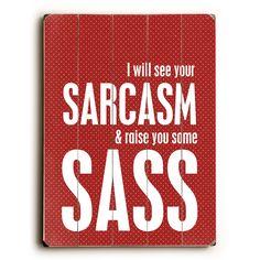 Sarcasm & Sass Wood Sign                                                                                                                                                                                 More