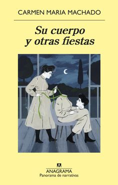 Buy Su cuerpo y otras fiestas by Carmen Maria Machado, Laura Salas Rodríguez and Read this Book on Kobo's Free Apps. Discover Kobo's Vast Collection of Ebooks and Audiobooks Today - Over 4 Million Titles! Detective, Science Fiction, Audiobooks, Horror, Ebooks, This Book, Reading, Memes, Life