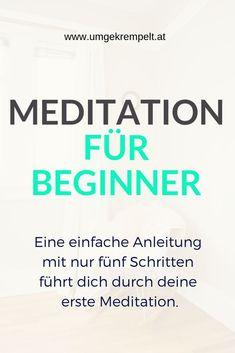 Meditation für Anfänger? Klar, du brauchst nur 5 Schritte dazu. Klick dich durch und du bist sofort bereit für deine erste Meditation. #meditation #spiritualität #innererfrieden