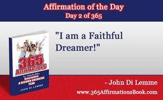"Enjoy Today's Affirmation of the Day for January 2, 2018 *2* of the Year..""I am a Faithful Dreamer!"" Say it Out Loud NOW!"