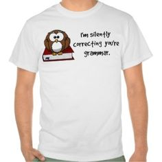 I'm Silently Correcting Your Grammar Wise Owl Shirt