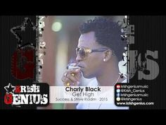 Charly Black - Get High [Success & Strive Riddim] February 2015