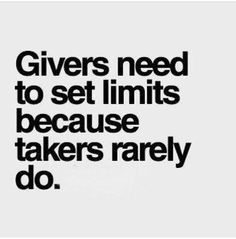 Givers need to set limits because takers rarely do. #infj #infp #enfj