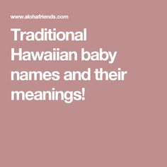 Traditional Hawaiian baby names with their English translations ideal for selecting the perfect first and/or middle name for your keiki(child). We also feature the webs largest list of English to Hawaiian name translations! Hawaiian Names, Hawaiian Baby, Baby Names And Meanings, Names With Meaning, Vintage Mom, Heart Healthy Recipes, Adult Children, Picky Eaters, New Parents