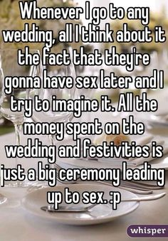 Because all the important stuff comes after the wedding anyway.